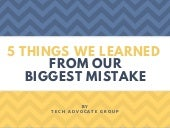 5 Things We Learned from Our Biggest Mistake