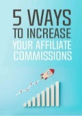 5 ways to increase your affiliate commissions ppt