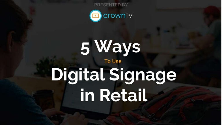 5 Ways to Use Digital Signage in Retail