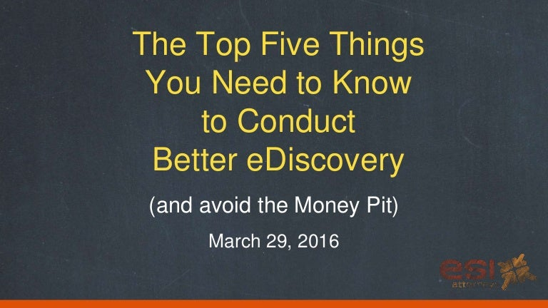 the top five things you need to conduct better ediscovery