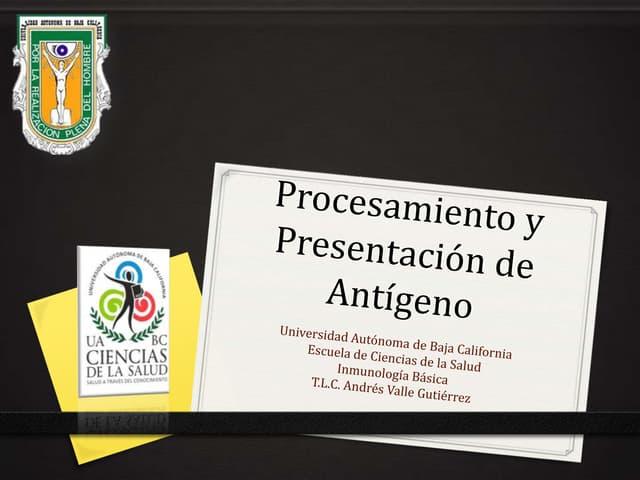 6.  Procesamiento y Presentación de antígeno