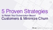 5 Proven Strategies to Retain Your Subscription-Based Customers & Minimize Churn Rate