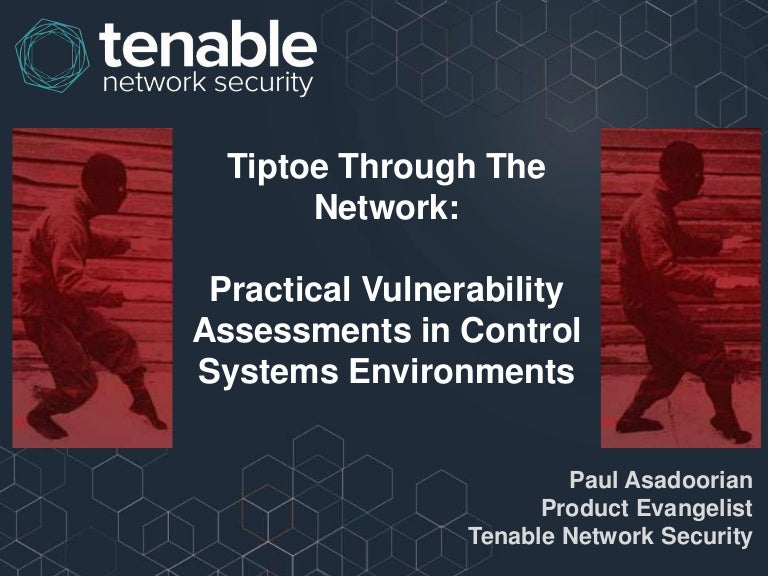 Tiptoe Through The Network: Practical Vulnerability Assessments in Co…