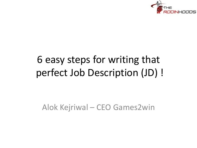 6 Easy Steps To Writing That Perfect Job Description (Jd)