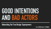 Good Intentions and Bad Actors (by Lisa deBettencourt at #NUX7)