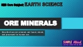 Ore Minerals (How it is found, mined, and processed for human use)