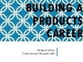 Building A Products Career