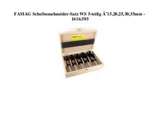 BEST PRODUCT FAMAG Scheibenschneider-Satz WS 5-teilig Ø15 20 25 30 35mm - 1616.505