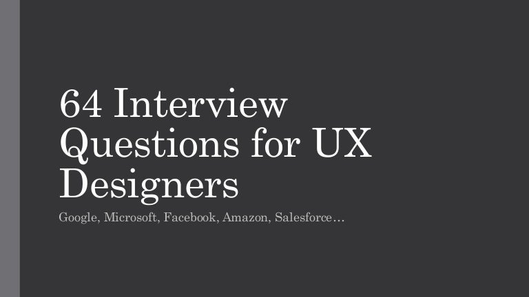 64 UX Design Interview Questions at Google, Facebook, Amazon, Microso…