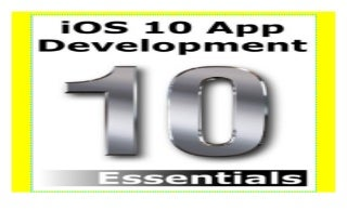 iOS 10 App Development Essentials: Learn to Develop iOS 10 Apps with Xcode 8 and Swift 3 ((download_p.d.f))^@@