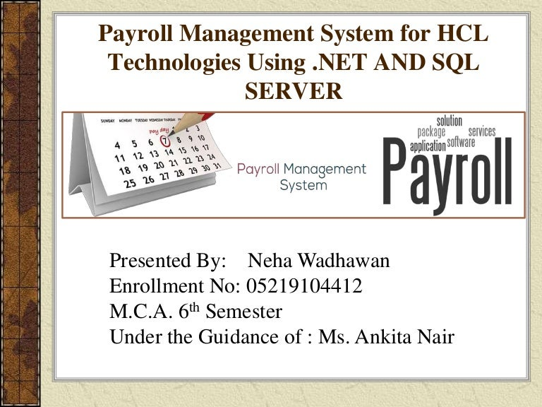 payroll management system What you need is a payroll management system that is easy to use, employee-centric and hr effective whatever stage of business cycle you are in, payroll services is sure to benefit you hr outsourcing companies offers a new age payroll management system to manage new-age workforce.