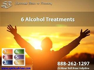 6 Alcohol Treatments