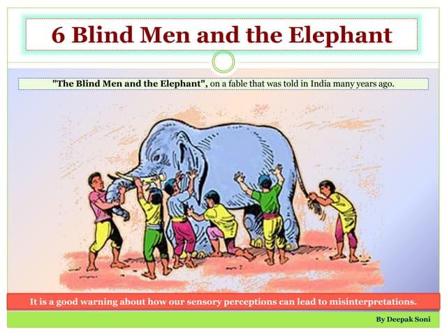 6 Blind Man & the Elephant