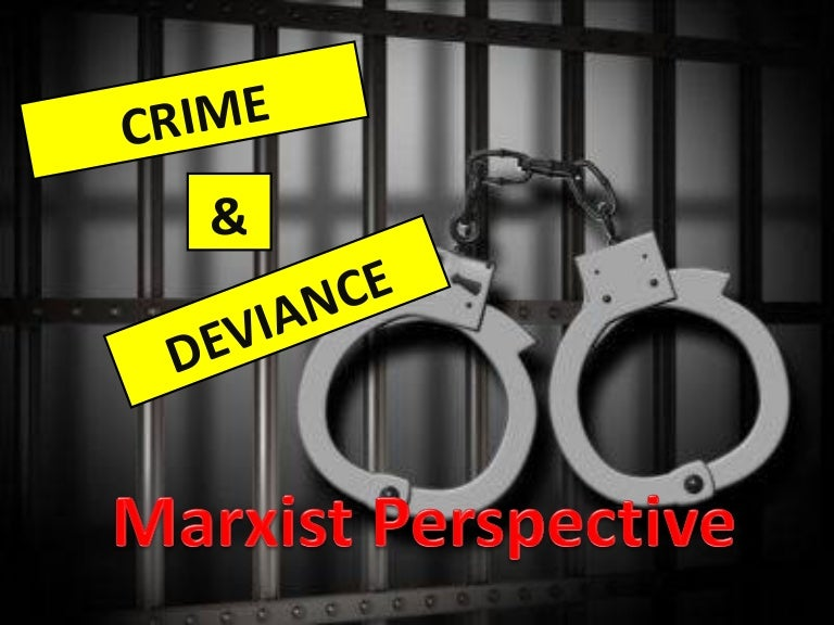 Crime and Deviance - Marxist Approach
