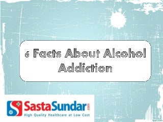 6 Facts About Alcohol Addiction