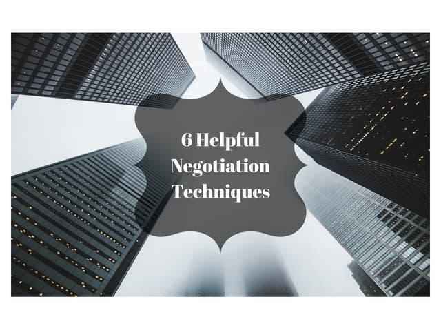 6 Helpful Negotiation Techniques