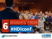 6 Insights from HDI Conference - #HDIconf