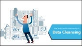 6 Key Steps to Get Accurate Results with Data Cleansing