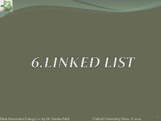6. Linked list - Data Structures using C++ by Varsha Patil