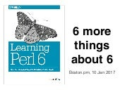 6 more things about Perl 6