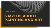6 Myths About Painting and Art