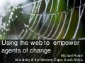 Using the web to empower agents of change