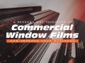 6 reasons why investing in commercial window films can improve your business