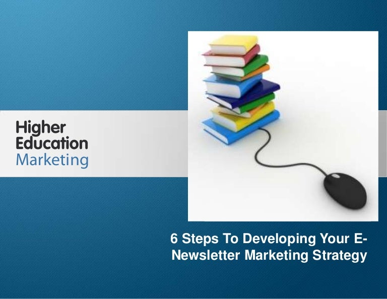 steps to developing your e newsletter marketing strategy