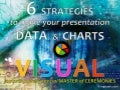 6 Strategies for Presenting Data & Charts
