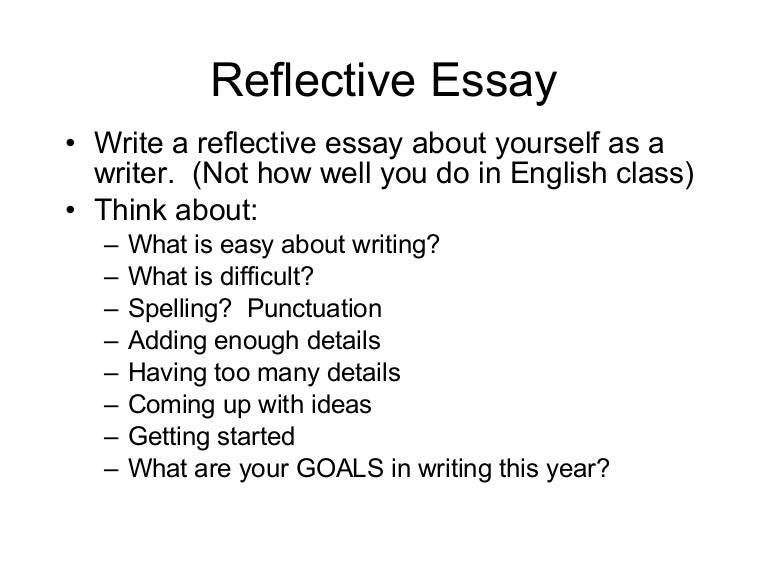 reflective essays on english class Reflective essays are papers that ask you to talk about what you learned or got out of a certain experiencereflective essay i never expected that i would take another english class in my life, let alone go back to college.