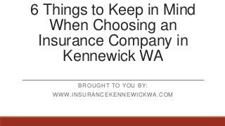 6 Things to Keep in Mind When Choosing an Insurance Company in Kennewick WA