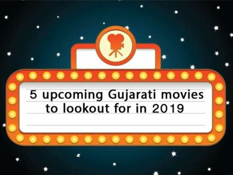5 upcoming gujarati movies to lookout for in 2019