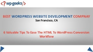6 valuable tips to ease the html to word press conversion workflow converted