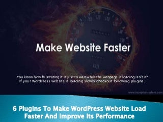 6 ways to improve performance of your wordpress website and load it faster
