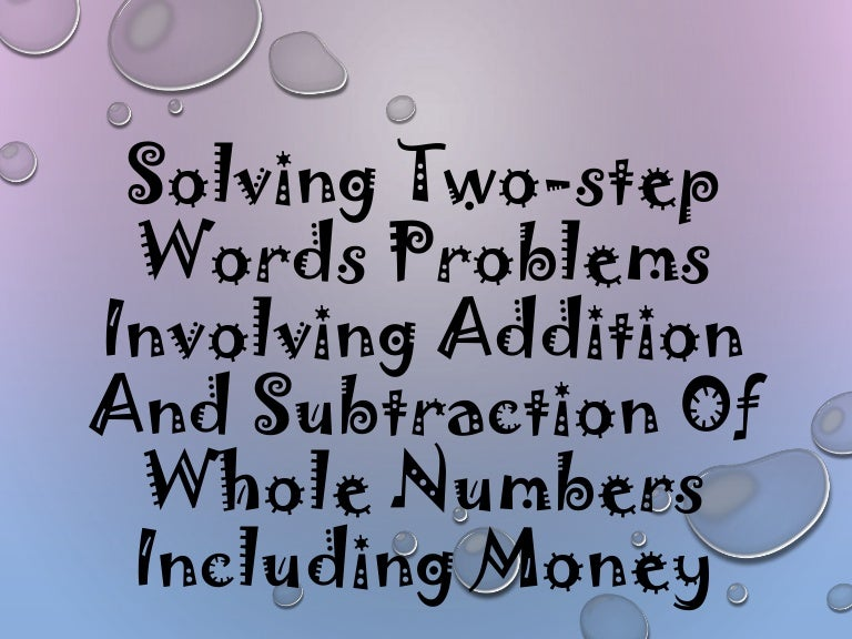 7 Solving Two Step Word Problems Involving Addition And Subtraction