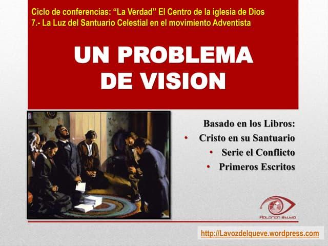7. La luz del Santuario Celestiales 2da Parte - La luz del Santuario Celestial en el movimiento Adventista