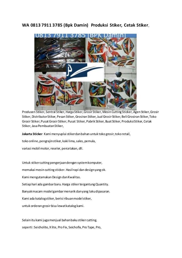 Wa 0813 7911 3785 Bpk Damin Produksi Stiker Cetak