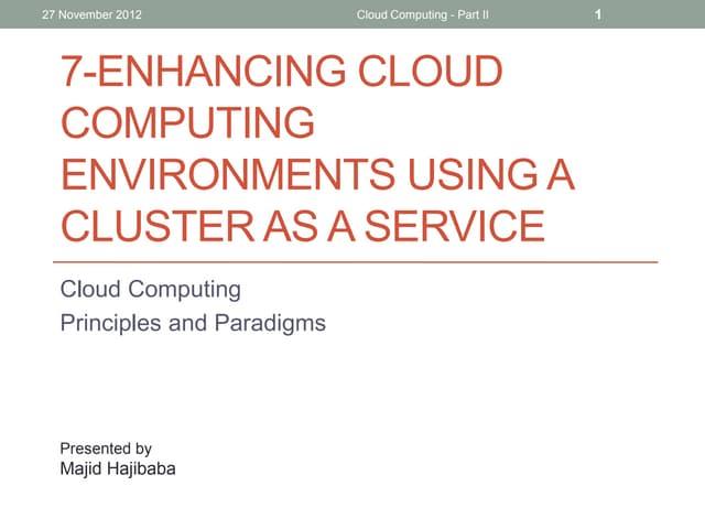 Cloud Computing Principles and Paradigms: 7 enhancing cloud computing environments using a cluster as a service