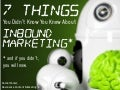 7 Things You Didn't Know You Knew About Inbound Marketing (And If You Didn't, You Will Now)
