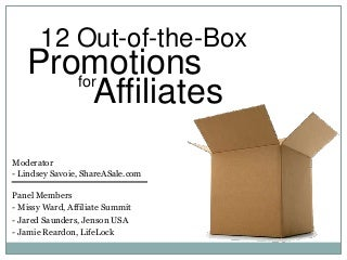12 Out-Of-The-Box Affiliate Promotions