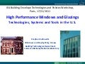 High Performance Windows and Glazings: Technologies, Systems and Tools in the U.S.