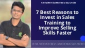 7 Best Reasons to Invest in Sales Training to Improve Selling Skills Faster | YMS - Top Corporate Sales Training Company India