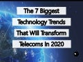 The 7 Biggest Technology Trends That Will Transform Telecoms In 2020