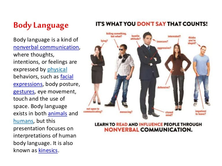 bady language Body language ppt 1 body language by mrs rashmi shahu 2 what's your body telling you body language: the gestures, poses, movements, and.