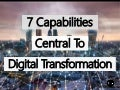 7 Capabilities Central To AI And Digital Transformation