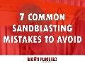 7 Common Sandblasting Mistakes to Avoid