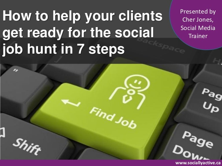 The Social Media Job Hunt 7 Easy Steps To Get Ready To Find A Job Us