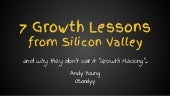 "7 Growth Lessons from Silicon Valley - and why they don't call it ""Growth Hacking"""