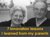 7 innovation lessons I learned from my parents