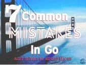 7 Common Mistakes in Go (2015)